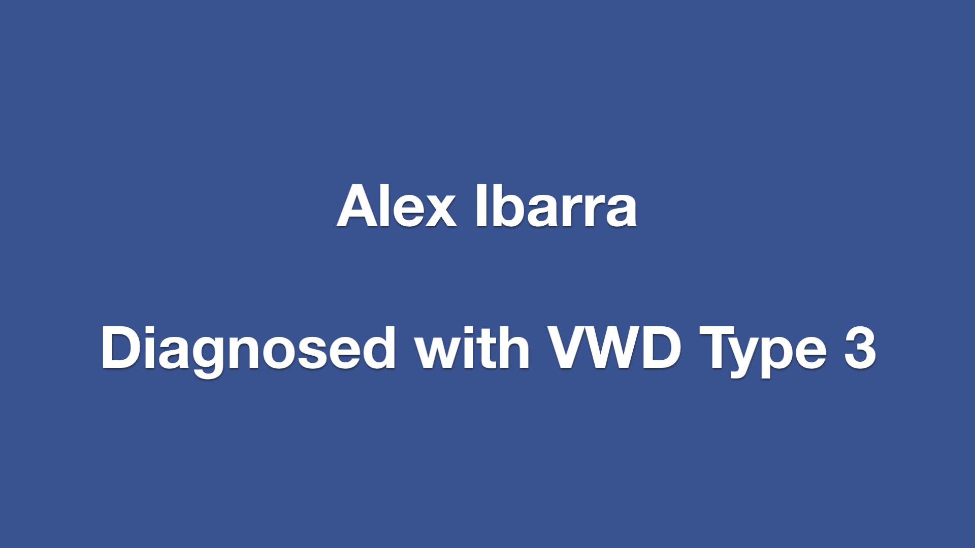 Alex Ibarra - Life with VWD